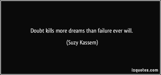 quote-doubt-kills-more-dreams-than-failure-ever-will-suzy-kassem-388926
