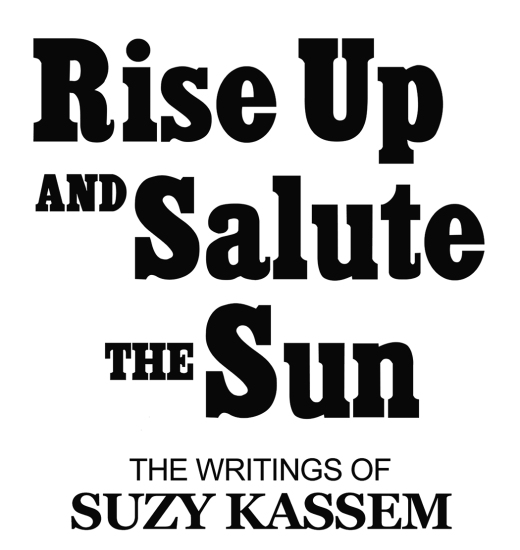 Rise Up and Salute the Sun by Suzy Kassem