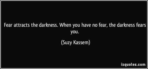 quote-fear-attracts-the-darkness-when-you-have-no-fear-the-darkness-fears-you-suzy-kassem-388257