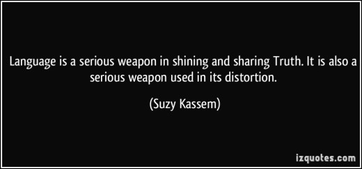 quote-language-is-a-serious-weapon-in-shining-and-sharing-truth-it-is-also-a-serious-weapon-used-in-its-suzy-kassem-388250