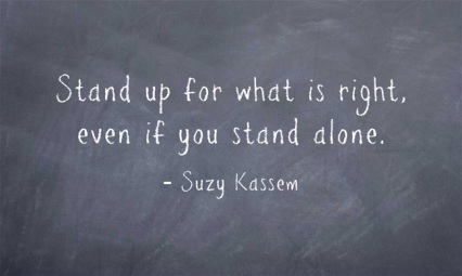 Stand-up-for-what-is right even if you stand alone suzy kassem