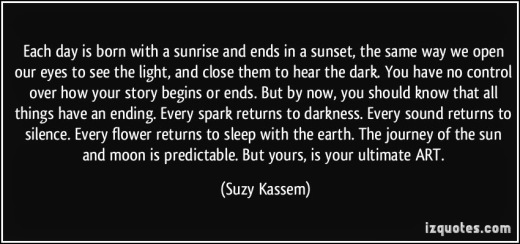 e35c7-quote-each-day-is-born-with-a-sunrise-and-ends-in-a-sunset-the-same-way-we-open-our-eyes-to-see-the-suzy-kassem-388388