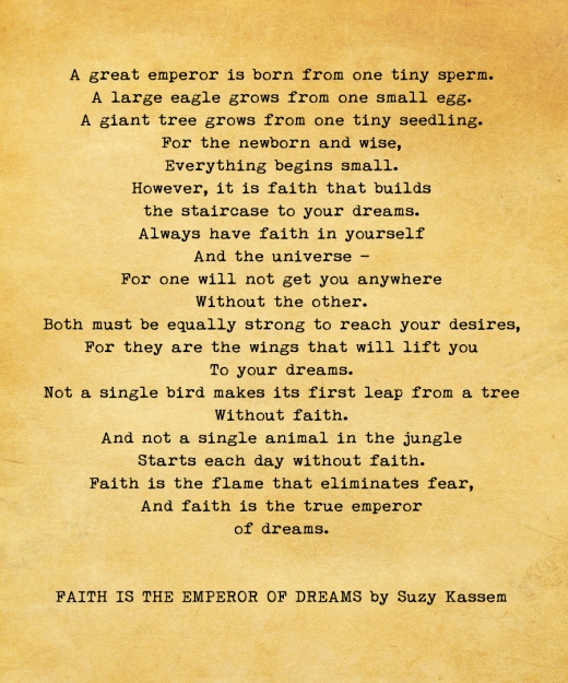 faith is the emperor of dreams - Suzy Kassem quotes and poetry